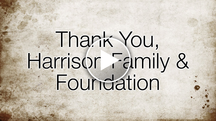 Thank You, Harrison Family & Foundation